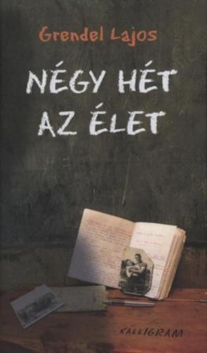 Grendel_Lajos_negy_het_az_elet